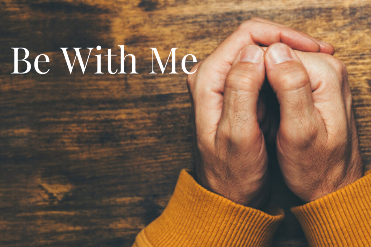 Be With Me: In Hope