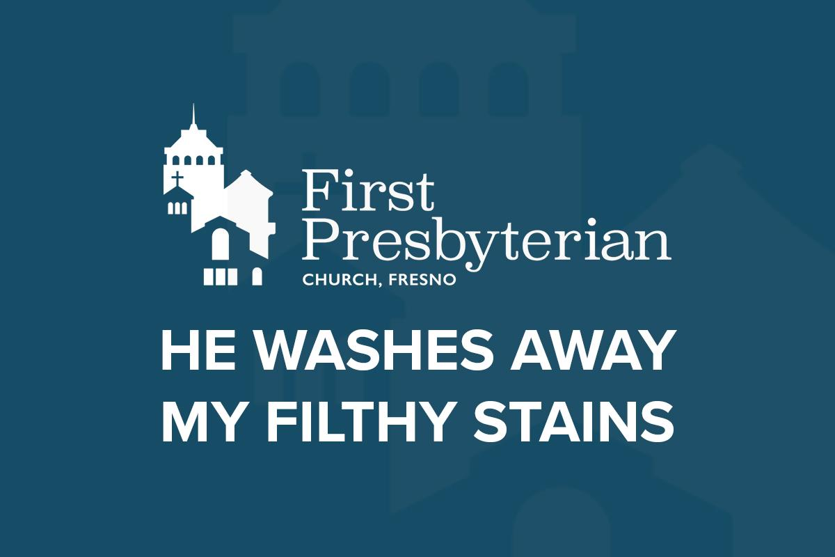 He Washes Away My Filthy Stains