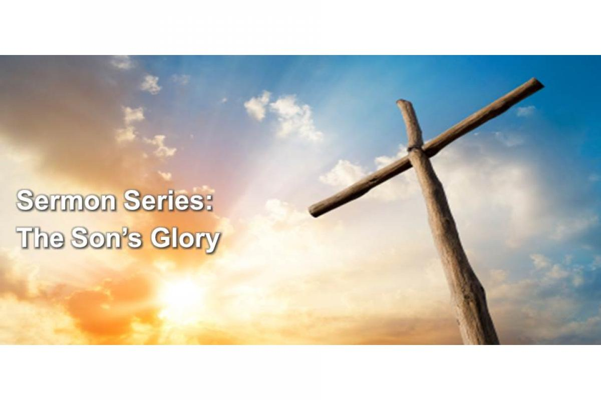 The Son's Glory: Changed Lives